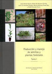 PRODUCCIÓN Y MANEJO DE SEMILLAS Y PLANTAS FORESTALES I *