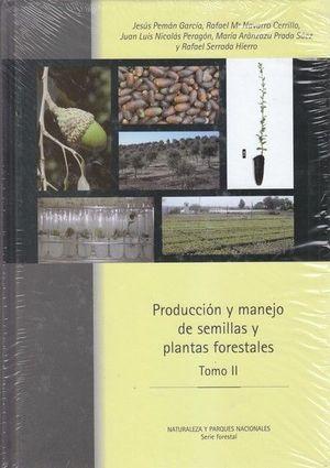 PRODUCCIÓN Y MANEJO DE SEMILLAS Y PLANTAS FORESTALES. TOMO II  *