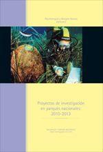PROYECTOS DE INVESTIGACIÓN EN PARQUES NACIONALES: 2010-2013 *