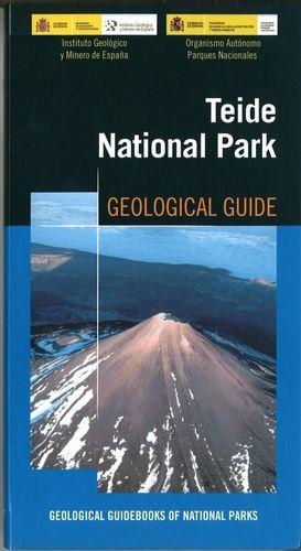 TEIDE NATIONAL PARK GEOLOGICAL GUIDE *