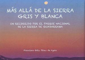 MÁS ALLÁ DE LA SIERRA GRIS Y BLANCA *