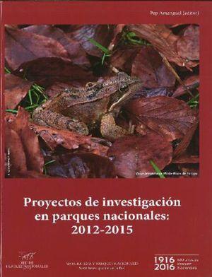 PROYECTOS DE INVESTIGACIÓN EN PARQUES NACIONALES: 2012-2015 *