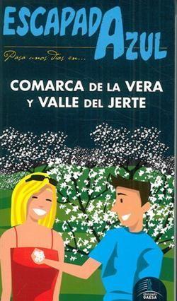COMARCA DE LA VERA Y VALLE DEL JERTE ESCAPADA AZUL *
