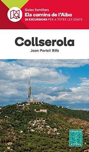 COLLSEROLA. ELS CAMINS DE L'ALBA
