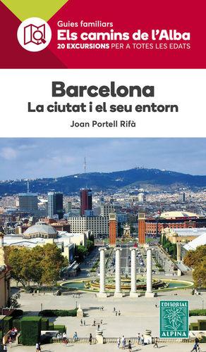 BARCELONA. LA CIUTAT I EL SEU ENTORN . CAMIS DE L'ALBA