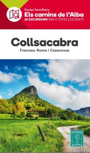 COLLSACABRA. ELS CAMINS DE L'ALBA