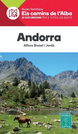 ANDORRA. ELS CAMINS DE L'ALBA ALPINA