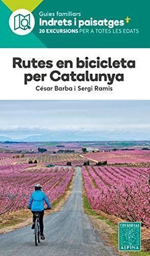 RUTES EN BICICLETA PER CATALUNYA. INDRETS I PAISATGES