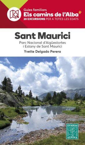 SANT MAURICI. PARC NACIONAL D'AIGÜESTORTES I ESTANY DE SANT MAURICI. ELS CAMINS DE L'ALBA