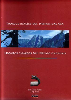 INDRETS MAGICS DEL PIRINEU CATALA *