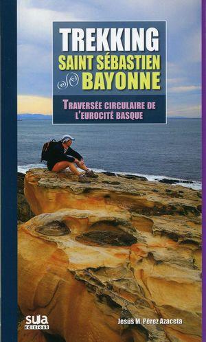 TREKKING SAINT  SÉBASTIEN - BAYONNE *