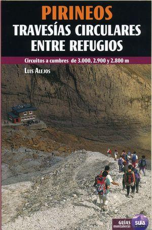 PIRINEOS. TRAVESÍAS CIRCULARES ENTRE REFUGIOS