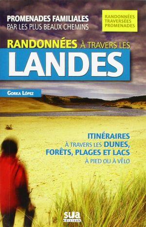 RANDONNÉES À TRAVERS LES LANDES *