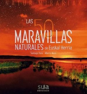 50 MARAVILLAS NATURALES DE EUSKAL HERRIA *