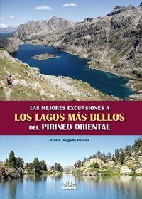LAS MEJORES EXCURSIONES A LOS LAGOS MAS BELLOS DEL PIRINEO ORIENTAL *