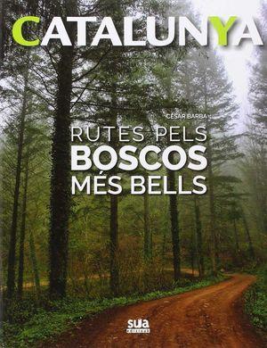 CATALUNYA : RUTES PELS BOSCOS MES BELLS  Nº 1