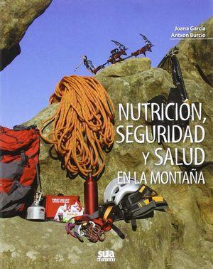 NUTRICIÓN, SEGURIDAD Y SALUD EN LA MONTAÑA *