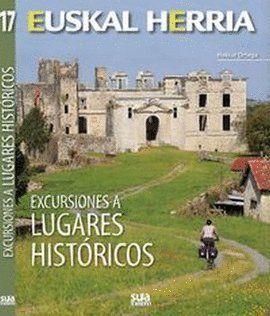 EUSKAL HERRIA. EXCURSIONES A LUGARES HISTÓRICOS Nº 17