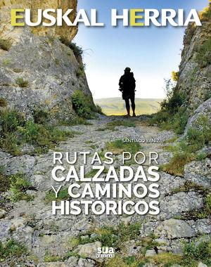 HEUSKAL HERRIA. RUTAS POR CALZADAS Y CAMINOS HISTORICOS