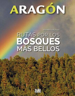 ARAGON . RUTAS POR LOS BOSQUES MAS BELLOS