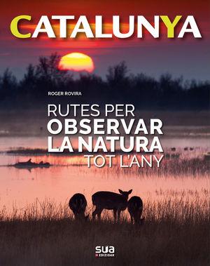 CATALUNYA. RUTES PER OBSERVAR LA NATURA TOT L'ANY Nº 9