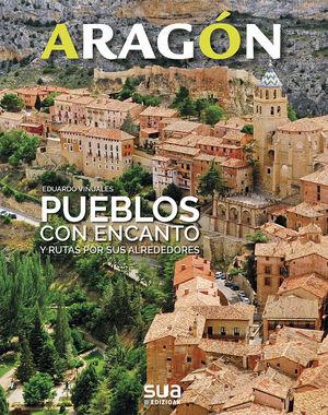 ARAGON. PUEBLOS CON ENCANTO Y EXCURSIONES POR SUS ALREDEDORES