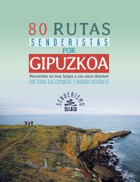 80 RUTAS SENDERISTAS POR GIPUZKOA