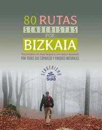 80 RUTAS SENDERISTAS POR BIZKAIA