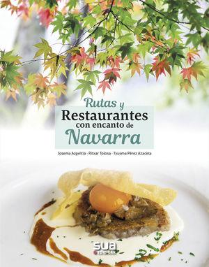RUTAS Y RESTAURANTES CON ENCANTO DE NAVARRA *