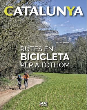 CATALUNYA. RUTES EN BICICLETA PER A TOTHOM