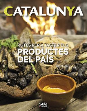 CATALUNYA: RUTES PER TASTAR ELS PRODUCTES DEL PAIS