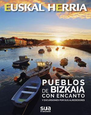 PUEBLOS DE BIZKAIA CON ENCANTO. EUSKAL HERRIA *