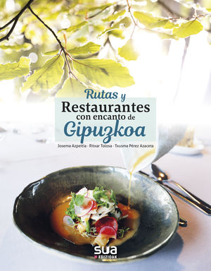 RUTAS Y RESTAURANTES CON ENCANTO DE GIPUZKOA