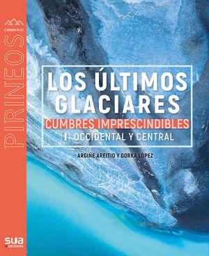 LOS ÚLTIMOS GLACIARES - CUMBRES IMPRESCINDIBLES. 1