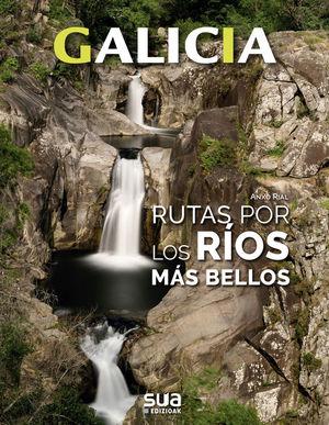 GALICIA. RUTAS POR LOS RIOS MAS BELLOS