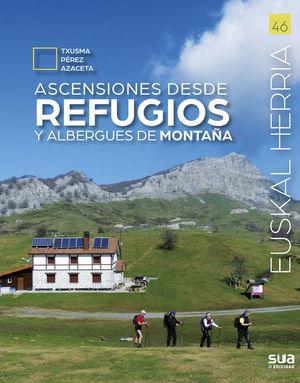 HEUSKAL HERRIA: ASCENSIONES DESDE REFUGIOS Y ALBERGUES DE MONTAÑA Nº 46*