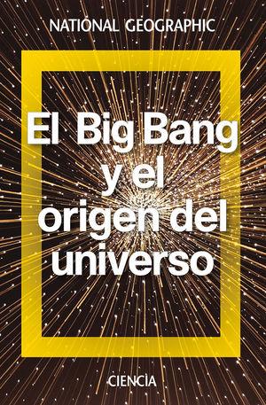 EL BIG BANG Y EL ORIGEN DEL UNIVERSO *