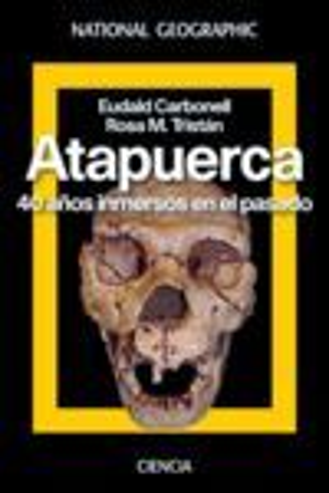 ATAPUERCA. 40 AÑOS INMERSOS EN EL PASADO *