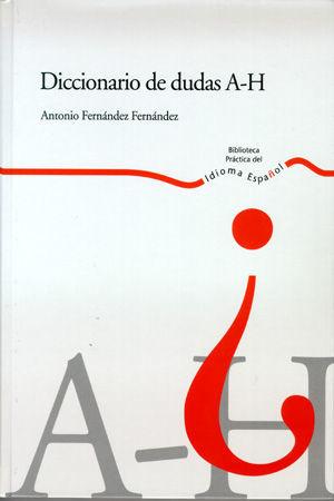 DICCIONARIO DE DUDAS A - H *