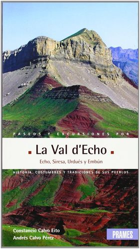 PASEOS Y EXCURSIONES POR LA VAL D'ECHO *