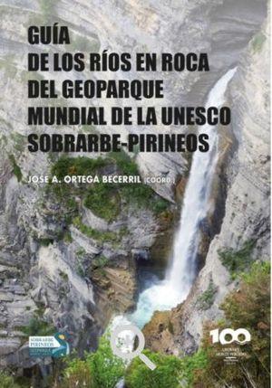 GUÍA DE LOS RÍOS EN ROCA DEL GEOPARQUE MUNDIAL DE LA UNESCO SOBRARBE-PIRINEOS *