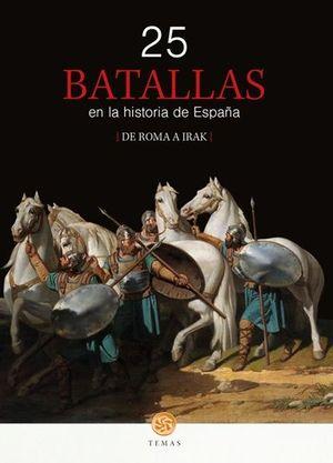 25 BATALLAS EN LA HISTORIA DE ESPAÑA *