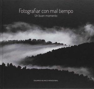 FOTOGRAFIAR CON MAL TIEMPO *