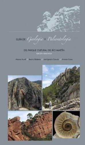 GUÍA DE GEOLOGÍA Y PALEONTOLOGÍA DEL PARQUE CULTURAL DEL RÍO MARTÍN *