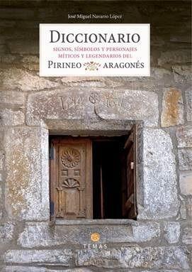 DICCIONARIO. SIGNOS, SÍMBOLOS Y PERSONAJES MÍTICOS DEL PIRINEO ARAGONÉS *