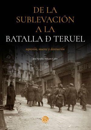 DE LA SUBLEVACIÓN A LA BATALLA DE TERUEL *
