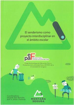 EL SENDERISMO COMO PROYECTO INTERDISCIPLINAR EN EL AMBITO ESCOLAR *