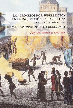 LOS PROCESOS POR SUPERSTICIÓN EN LA INQUISICIÓN EN BARCELONA Y VALENCIA 1478-1700 *