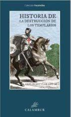 HISTORIA DE LA DESTRUCCIÓN DE LOS TEMPLARIOS *