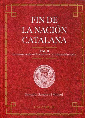 FIN DE LA NACIÓN CATALANA (2 VOL) *